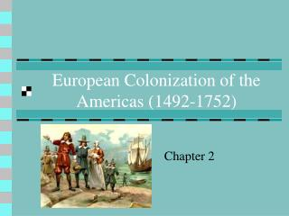 European Colonization of the Americas 1492-1752