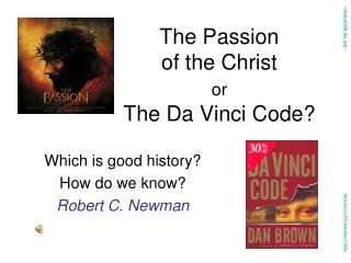 The Passion  of the Christ or The Da Vinci Code?
