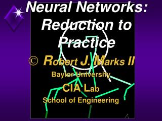 Neural Networks: Reduction to Practice