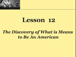 The Discovery of What is Means  to Be An American