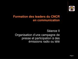 Formation des leaders du CNCR  en communication