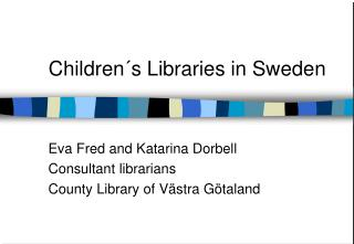 Children´s Libraries in Sweden