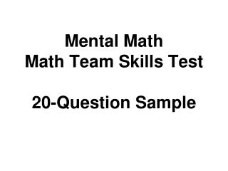 Mental Math Math Team Skills Test  20-Question Sample