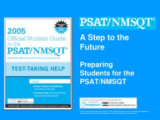 A Step to the Future Preparing Students for the PSAT/NMSQT