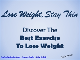 Lose Weight, Stay Thin - The Best Exercise To Burn Fat