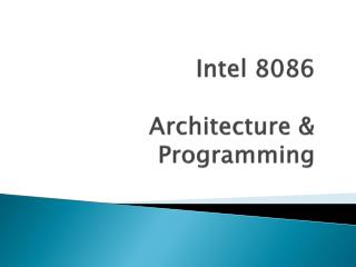 Intel 8086 Architecture & Programming