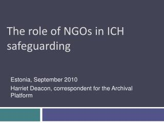The  role of NGOs in ICH safeguarding