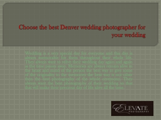 Choose the best Denver wedding photographer for your wedding