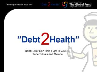 Debt Relief Can Help Fight HIV/AIDS, Tuberculosis and Malaria