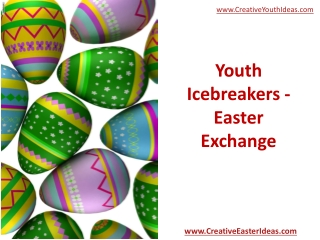 Youth Icebreakers - Easter Exchange