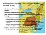 Middle Colonies Delaware, Pennsylvania, New York, and New Jersey
