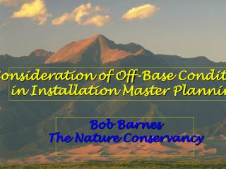 Consideration of Off-Base Conditions  in Installation Master Planning