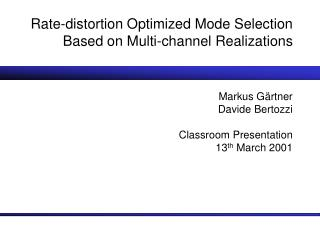 Rate-distortion Optimized Mode Selection Based on Multi-channel Realizations