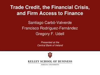 Trade Credit, the Financial Crisis, and Firm Access to Finance