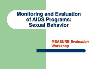 Monitoring and Evaluation of AIDS Programs: Sexual Behavior
