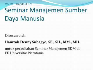 MSDM – Handout   09 Seminar  Manajemen Sumber Daya Manusia
