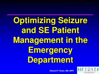 Optimizing Seizure and SE Patient Management in the Emergency Department