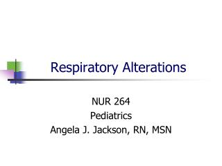 Respiratory Alterations
