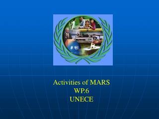 Activities of MARS WP.6 UNECE