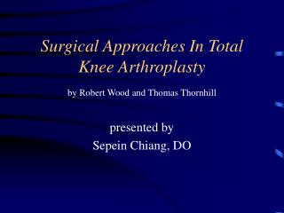 Surgical Approaches In Total Knee Arthroplasty