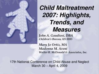 Child Maltreatment 2007: Highlights, Trends, and Measures
