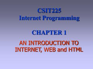 AN INTRODUCTION TO INTERNET, WEB and HTML