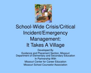 School-Wide Crisis/Critical Incident/Emergency Management: It Takes A Village