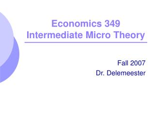 Economics 349 Intermediate Micro Theory