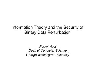 Information Theory and the Security of Binary Data Perturbation