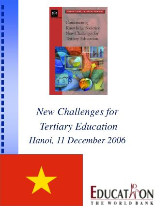 New Challenges for  Tertiary Education Hanoi, 11 December 2006
