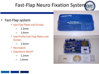 Fast-Flap Neuro Fixation System