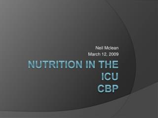 Nutrition in the ICU  CBP