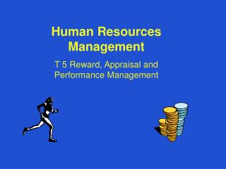 Human Resources Management T 5 Reward, Appraisal and Performance Management