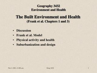 The Built Environment and Health (Frank et al. Chapters 1 and 3)