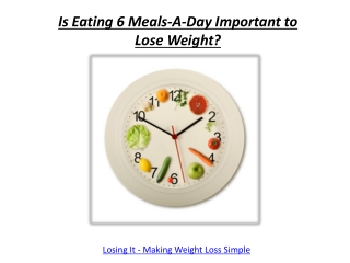 Is Eating 6 Meals A Day Important to Lose Weight?