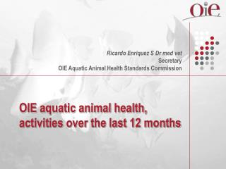 OIE aquatic animal health, activities over the last 12 months