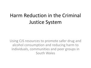 Harm Reduction in the Criminal Justice System