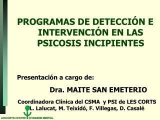 PROGRAMAS DE DETECCIÓN E INTERVENCIÓN EN LAS PSICOSIS INCIPIENTES