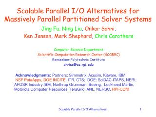 Scalable Parallel I/O Alternatives for Massively Parallel Partitioned Solver Systems