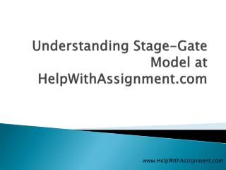 Understanding Stage-Gate Model at HelpWithAssignment.com