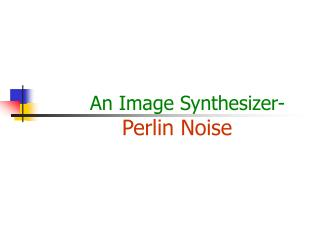An Image Synthesizer- Perlin Noise