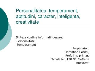 Personalitatea: temperament, aptitudini, caracter, inteligenta, creativitate