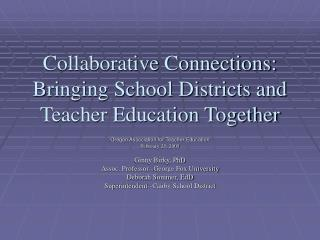 Collaborative Connections: Bringing School Districts and Teacher Education Together
