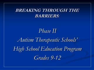 BREAKING THROUGH THE BARRIERS :