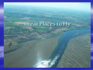 Great Places to Fly