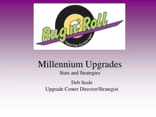 Millennium Upgrades Stats and Strategies