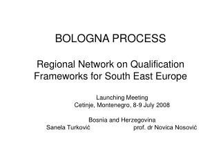 BOLOGNA PROCESS Regional Network on Qualification Frameworks for South East Europe