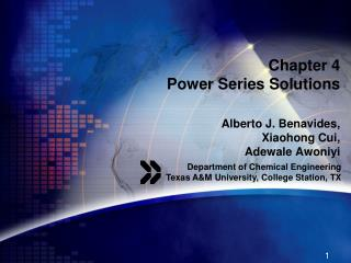 Chapter 4 Power Series Solutions Alberto J. Benavides,  Xiaohong Cui, Adewale Awoniyi