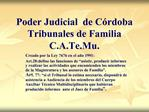 Poder Judicial  de C rdoba Tribunales de Familia C.A.Te.Mu.