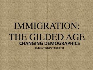Changing Demographics (a mel ting pot society)